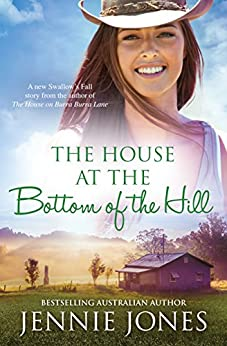 The House At The Bottom Of The Hill (Swallow's Fall Book 3) by [Jones, Jennie]
