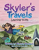 Skyler's Travels: Learning to Fly
