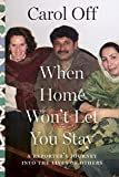 When Home Won't Let You Stay: A Reporter's Journey into the Lives of Others