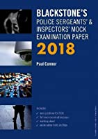 Blackstone's Police Sergeants' & Inspectors' Mock Examination Paper 2018 (Blackstone's Police Manuals)