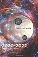 3 Year Planner 2020-2022 Outer Space Wormhole Three Years Monthly Schedule Organizer With Holidays: Pocket Mini Academic 36 Months Calendar; Slim Agenda Planner; Small Goals Journal & Purse Diary Notebook With Inspirational Quotes