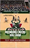 Milwaukee Bucks Quiz Book - 50 Fun & Fact Filled Questions About NBA Basketball Team Milwaukee Bucks (English Edition)