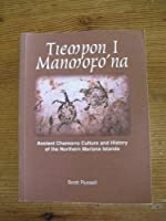 Tiempon I Manmofo'na: Ancient Chamorro culture and history of the Northern Mariana Islands (Micronesian Archaeological Survey report series)