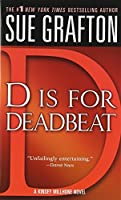 D is for Deadbeat (The Kinsey Millhone Alphabet Mysteries) by Sue Grafton(2005-11-29)