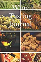Wine Tasting Journal: Record and Analyze your Wine Tasting Experiences
