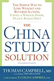「The China Study Solution: The Simple Way to Lose Weight and Reverse Illness, Using a Whole-Food, Pla...」のサムネイル画像