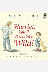 Harriet, You'll Drive Me Wild! Paperback