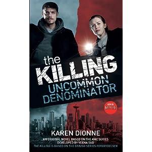 The Killing: Uncommon Denominator (Killing 1)