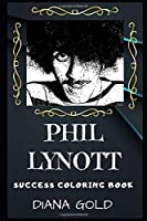 Phil Lynott Success Coloring Book: An Irish Musician and Songwriter. (Phil Lynott Success Coloring Books)