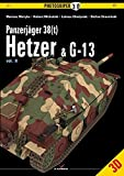 Panzerjager 38(t) Hetzer & G-13: Volume 2 (Photosniper 3D) by Mariusz Motyka Hubert Michalski ?ukasz Gladysiak Stefan Draminksi(2015-03-19)