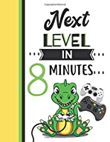 Next Level In 8 Minutes: Dinosaur Gifts For Boys And Girls Age 8 Years Old - Dino Playing Video Games Writing Journal To Doodle And Write In - Blank Lined Journaling Diary For Kids