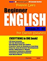 Preston Lee's Beginner English Lesson 21 - 40 for Danish Speakers