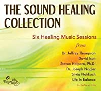 The Sound Healing Collection: Six Healing Music Sessions