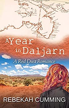 A Year In Daljarn: A Red Dust Romance by [Cumming, Rebekah]