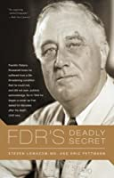 FDR's Deadly Secret by Steven Lomazow Eric Fettmann(2011-01-04)