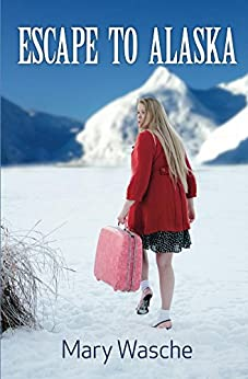 Escape to Alaska by [Wasche, Mary]