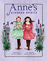 ANNE'S KINDRED SPIRITS (ANNE CHAPTER BOOK, AN)