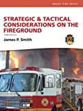 Strategic & Tactical Considerations on the Fireground (Brady Fire)