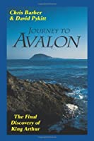 Journey to Avalon: The Final Discovery of King Arthur by Chris Barber(2008-01-01)