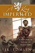 A King Imperiled: A Historical Novel of Scotland (The Stewart Chronicle Book 3) (English Edition)