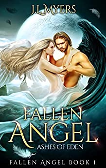 Fallen Angel 1: Ashes of Eden by [Myers, J.L.]