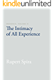 Presence, Volume II: The Intimacy of All Experience (English Edition)