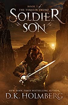 Soldier Son (The Teralin Sword Book 1) by [Holmberg, D.K.]