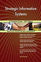 Strategic Information Systems A Complete Guide - 2020 Edition