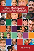 Skills and Techniques for Human Service Professionals: Counseling Environment, Helping Skills, Treatment Issues