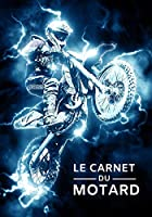 le carnet du motard: Carnet / Cahier de notes ligné pour passionné de motocross | 17,78 cm x 25,4 cm (7 po x 10 po) - 100 pages