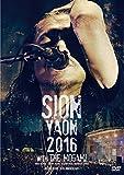 SION-YAON 2016 with THE MOGAMI ~Major Debu...[DVD]