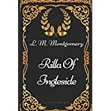 Rilla Of Ingleside: By L. M. Montgomery - Illustrated