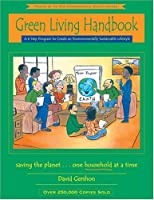 Green Living Handbook: A 6 Step Program to Create an Environmentally Sustainable Lifestyle