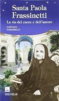 Santa Paola Frassinetti. La via del cuore e dell'amore