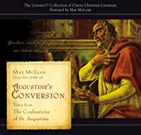Augustine's Conversion (Listener's Collection of Classic Christian Literature)