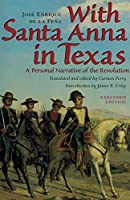 With Santa Anna in Texas: A Personal Narrative of the Revolution