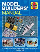 Model Builders' Manual: A practical introduction to building plastic model construction kits (Enthusiasts' Manual)