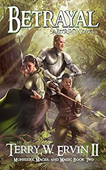 Betrayal: A LitRPG Adventure (Monsters, Maces and Magic Book 2) by [Ervin II, Terry W. ]