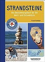 Strandsteine: Das Bestimmungsbuch fuer die Nord- und Ostseekueste