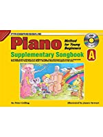 Progressive Piano Method For Young Beginners: Supplementary Songbook A. For ピアノ