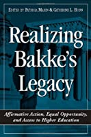 Realizing Bakke's Legacy: Affirmative Action, Equal Opportunity, and Access to Higher Education