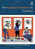 The Routledge Companion to Comics (Routledge Media and Cultural Studies Companions)