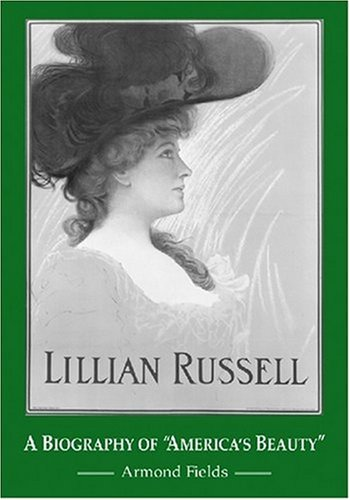 Download Lillian Russell: A Biography of