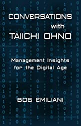 Conversations with Taiichi Ohno: Management Insights for the Digital Age