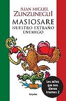 Masiosare. El extraño enemigo / Masiosare: The Strange Enemy: Los mitos que nos dieron traumas 2