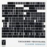 TAKAHIRO YOSHIKAWA-CLAUDE DEBUSSY