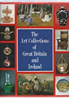 Art Collections of Great Britain and Ireland