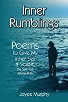Inner Rumblings: Poems to Give My Inner Self a Voice, the Self I Call Joycie Reilly