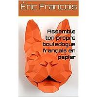 Assemble ton propre bouledogue français en papier: DIY décoration murale | Trophée animal 3D | Patron PDF (Ecogami / sculpture en papier t. 12) (French Edition)