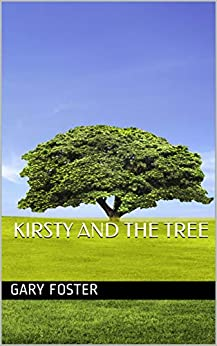 Kirsty and The Tree by [Foster, Gary]